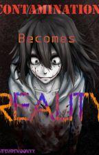 Contamination Becomes Reality (JTK Romance Story) by XxCheshire_MoonxX