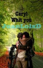 Caryl with you by JuanLolxD