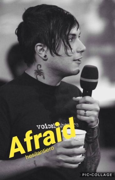 Afraid/// Frerard
