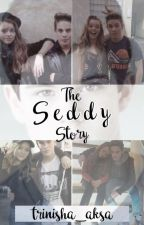 The Seddy Story by Martinez_twins99
