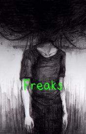 Freaks by SkullKidHatesYou