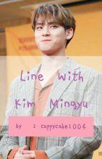 Line with Kim Mingyu. by 1004sjluv