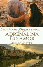 Paixões Gregas - Adrenalina do amor (Degustação) by MnicaCristina140