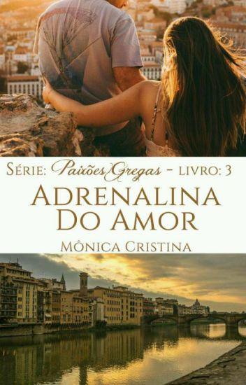 Paixões Gregas - Adrenalina do amor(Em degustação)