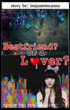 BestFriend? or a Lover? (ON HOLD) by imjasmineanne