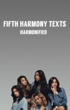 Fifth Harmony Texts  by cambeyohoo
