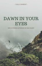 Dawn In Your Eyes by yullisiment