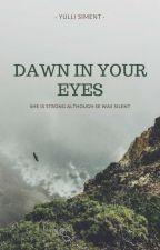 Dawn In Your Eyes by yullisiment