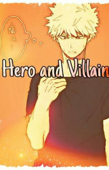 Hero And Villian [Katsuki x Villain Reader] - Wei Ying - Wattpad