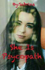 She Is Psycopath by Sabrinanuruldina