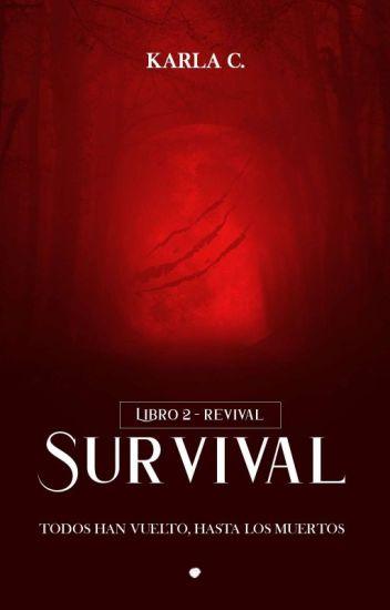 Survival. {Secuela de revival}