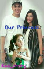 OUR PRINCESS by Kaa_story