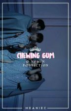 Chewing Gum ✿nomin by meaniec