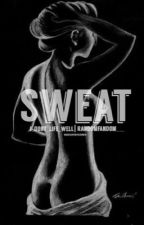 The sweat fic by DontFallJustYet