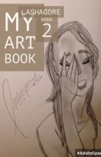 My Art Book, Book 2 by Lashagore