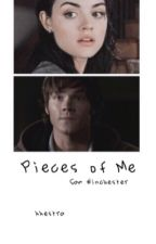 Pieces Of Me  {Sam Winchester} by kkestra