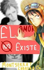 El amor no existe. by montserratcabreraCx