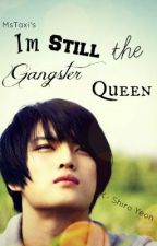 Im Still The Gangster Queen by MsTaxi