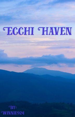 Ecchi Haven [male reader insert] by 50_Tastes_Of_Bread