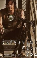 Surviving With You (Daryl Dixon x Reader) by shadowknight0314
