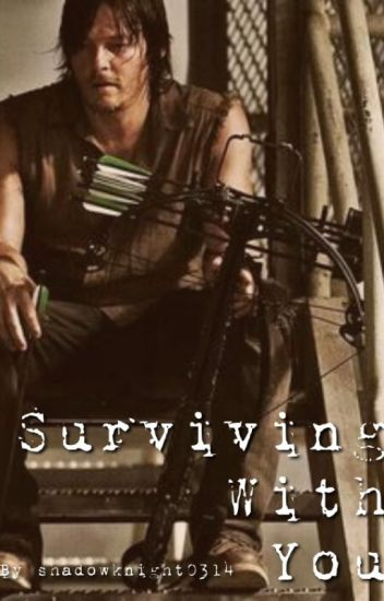 Surviving With You (Daryl Dixon x Reader)