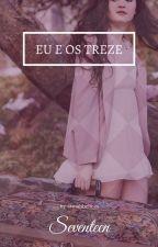 Eu e Os Treze by mabelices_