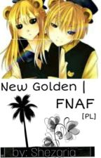 New Golden | FNaF [PL] by Shezaria