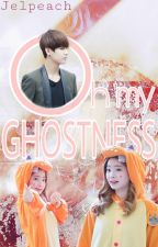 Oh My GHOSTness! (completed) by Prk_Gelliminie