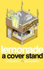 Lemonade ; A Cover Stand by lucayaliens
