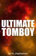Ultimate Tomboy by rhi_thephantom