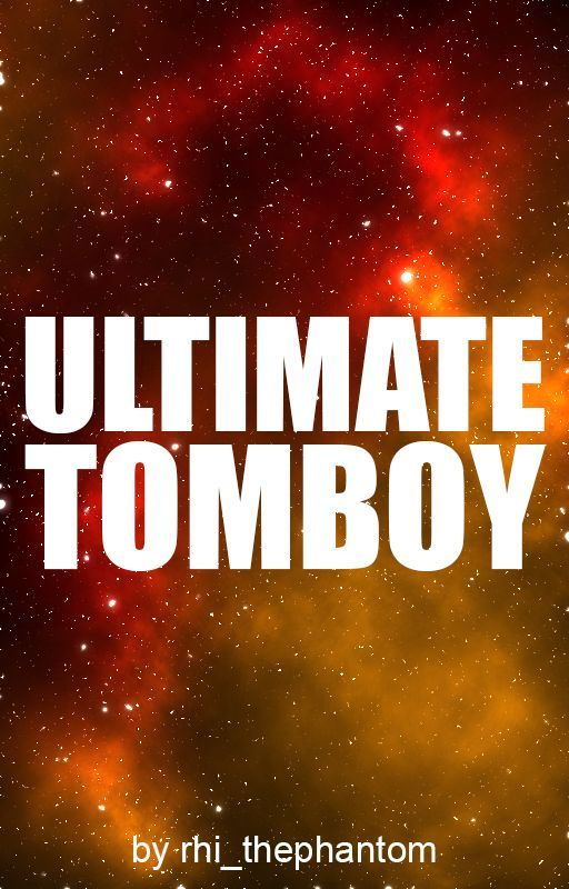 Ultimate Tomboy by rhi_thephantom