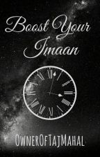 Boost Your Imaan (Islamic Quotes 3) by OwnerOfTajMahal