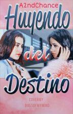 Huyendo Del Destino •CAMREN• #Wattys2017 by A2ndChance