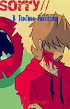 Sorry// A TomxTord Fanfiction by IzzySepticEye
