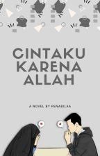 Cintaku Karena Allah [Completed] by CahyaniNabilaa
