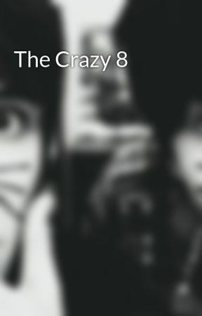 The Crazy 8 by anonymous_post