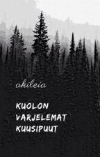 Kuolon varjelemat kuusipuut | Completed by Akileia