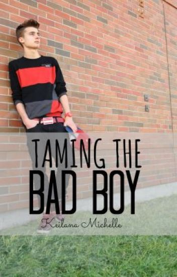Taming the Bad boy (COMPLETE)