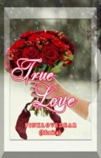 ♥ True  love  ♥ by pinklovedear
