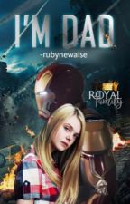 I'm Dad ❮Tony Stark❯ by -rubynewaise