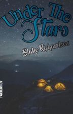 Under The Stars ~ Blake Richardson by fairylightliv