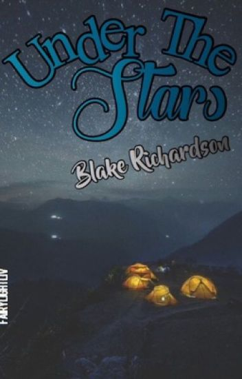Under The Stars ~ Blake Richardson