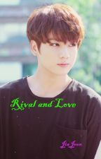 Rival and Love ( Vkook ) by JiaJeon