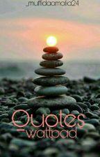 Quote's Wattpad by muffidaamalia