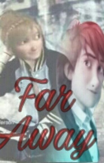 Far Away~hiccstrid (Wattys 2016) (Completed)