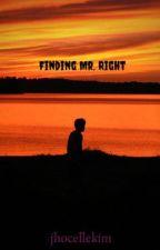 Finding Mr. Right by jhocellekim