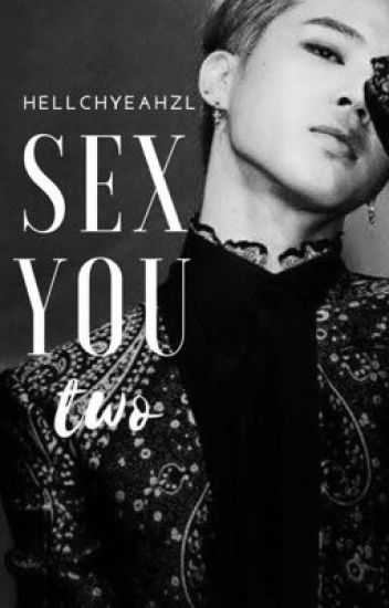 SEX YOU two | p.jimin