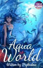 AQUA World by PrythaLize