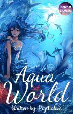 AQUA World by PrythaLize