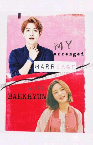 My Arranged Marriage with Baekhyun (EXO fanfiction)